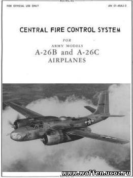 Central fire control system for Army Models A-26B and A-26C Airplanes